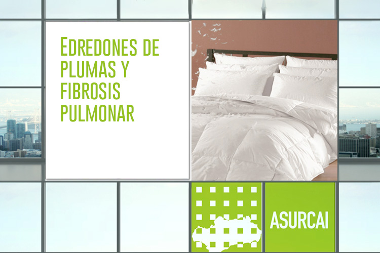 EDREDONES DE PLUMAS Y FIBROSIS PULMONAR